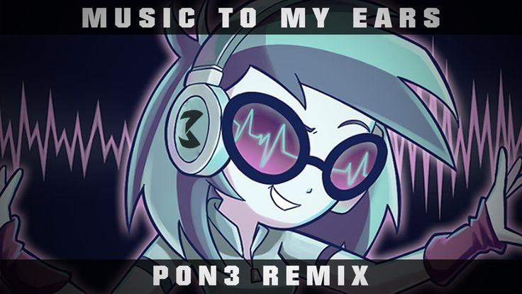 Music To My Ears (PON3 Remix)