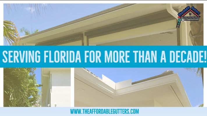 Affordable Gutters Can Provide You With Professional Knowledgeable And Personal Attention That Your Home Needs To Prot In 2020 How To Install Gutters Gutters Florida