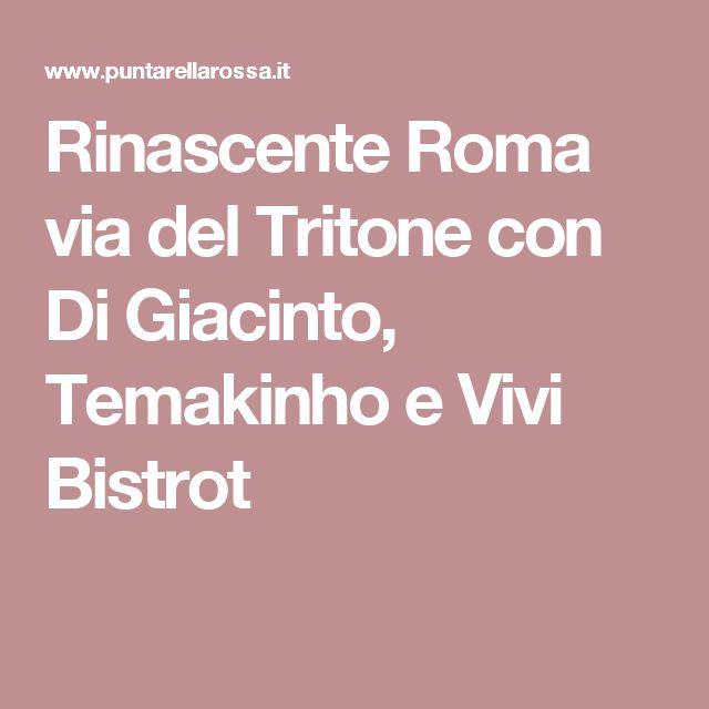 Rinascente Roma via del Tritone con Di Giacinto, Temakinho e Vivi Bistrot