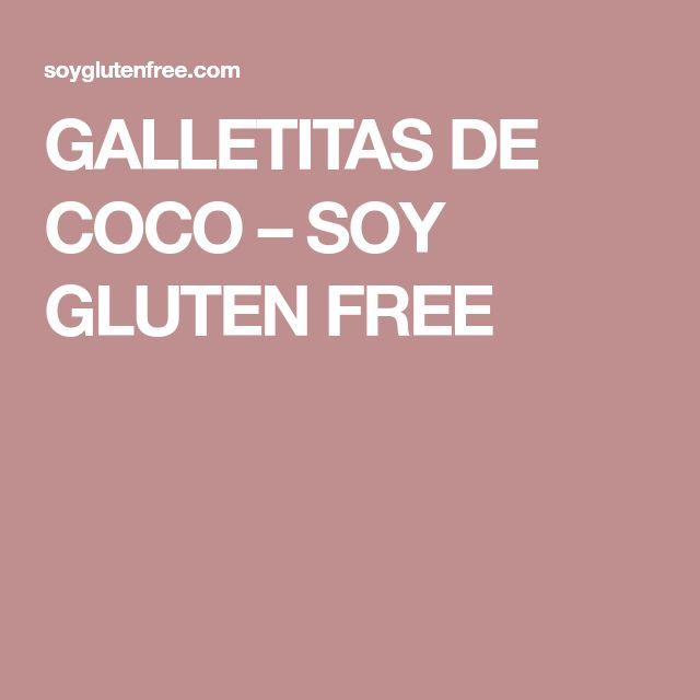 GALLETITAS DE COCO – SOY GLUTEN FREE