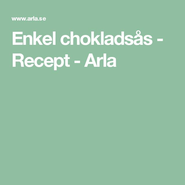 Enkel chokladsås - Recept - Arla