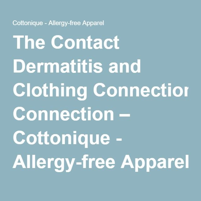 The Contact Dermatitis and Clothing Connection – Cottonique - Allergy-free Apparel