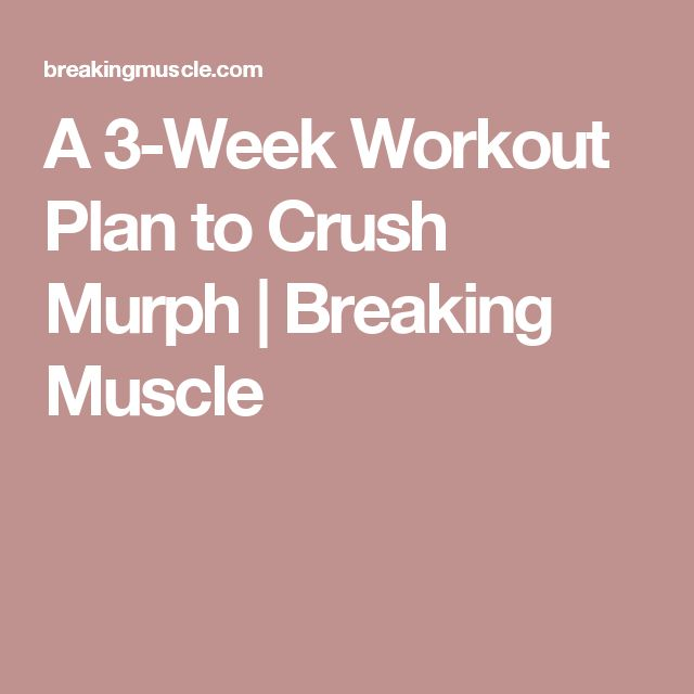 A 3-Week Workout Plan to Crush Murph | Breaking Muscle  Gonna need more than three weeks for the pull-ups, but this looks like a good guide.