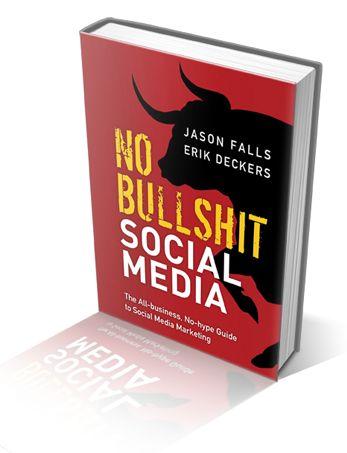 No bullshit social media - Jason Falls, Erik Deckers