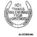 Horseshoe Welding Projects   101 Things You Can Build From Horseshoes