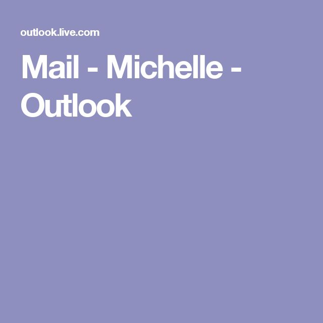 Mail - Michelle - Outlook