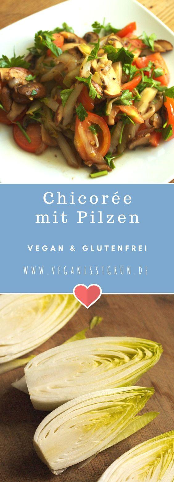Chicorée gebraten mit Pilzen und Tomaten. Ein einfaches, schnelles Gericht. Dazu vegan und glutenfrei.