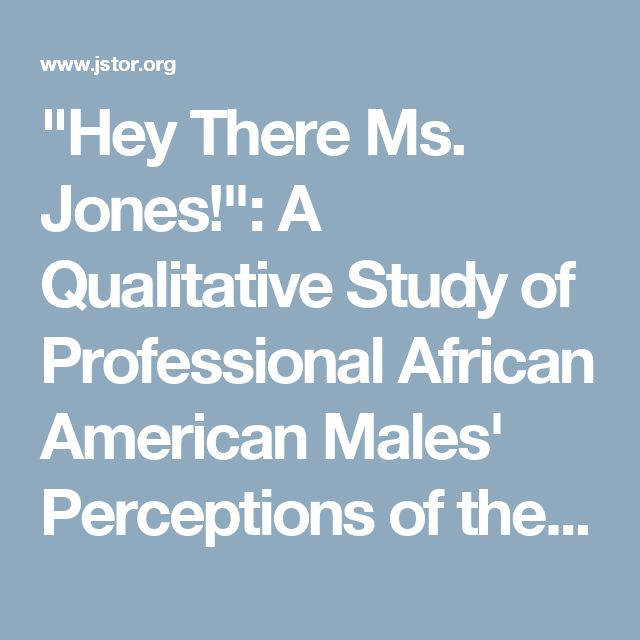 """Hey There Ms. Jones!"": A Qualitative Study of Professional African American Males' Perceptions of the Selection of African American Females as Partners  #insecuresyllabus"
