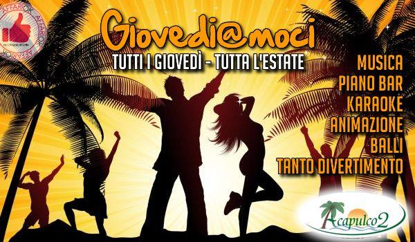 Acapulco 2 | 'Giovedi@Moci' - Serate Con Musica Dal Vivo, Karaoke E Balli http://affariok.blogspot.it/