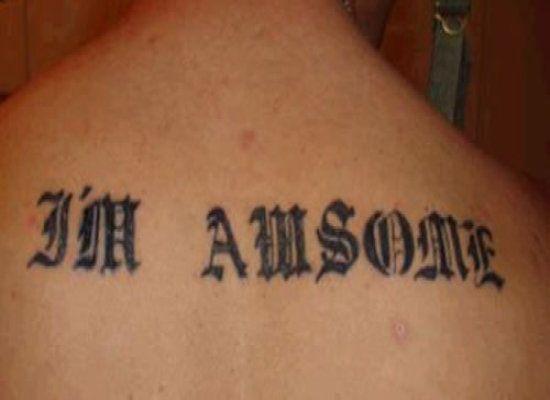I'm awsome tattoo. Oops!