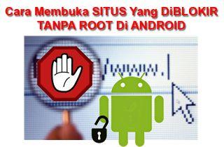 Tutorial Android Indonesia: Tips Trik Membuka Situs Yang Diblokir Di Android T...