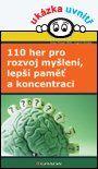 110 her pro rozvoj myšlení, lepší paměť a koncentraci — Moser-Will Ines, Grube Ingrid | Knihy GRADA.SK