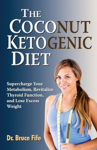 The Coconut Ketogenic Diet: Supercharge Your Metabolism, Revitalize Thyroid Function and Lose Excess Weight by Bruce Fife http://www.amazon.com/dp/0941599949/ref=cm_sw_r_pi_dp_kNzRub18SXR5V