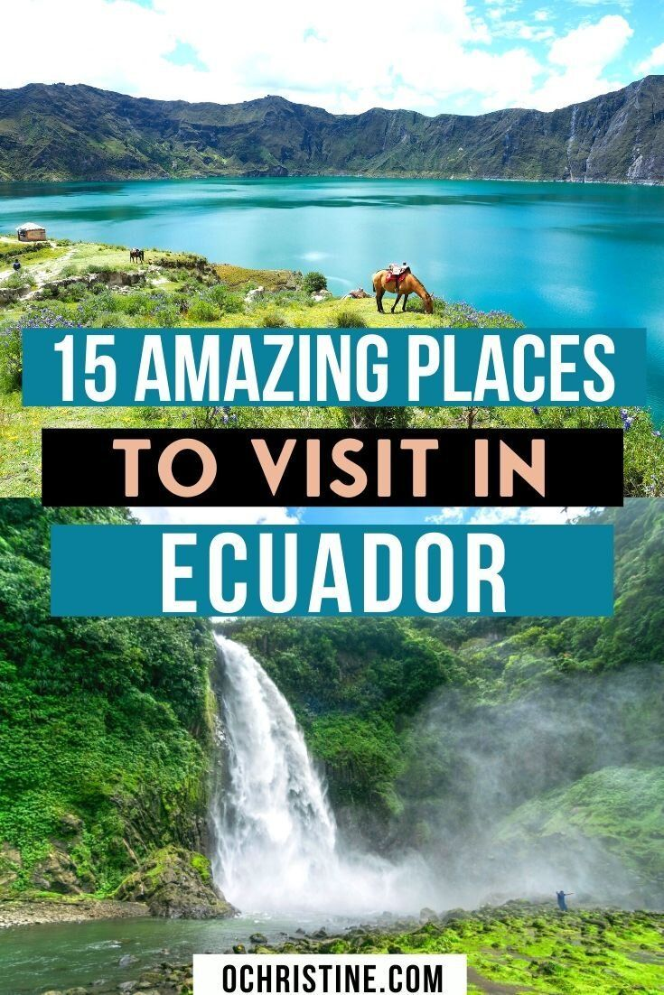 15 Amazing Places To Visit On Your Ecuador Vacation In 2020 Cool Places To Visit Ecuador Travel Places To Visit