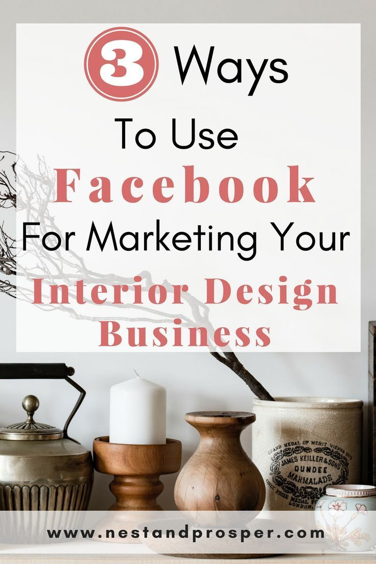 How To Get Interior Design Clients Using Facebook Design Clients Business Design Interior Design Business