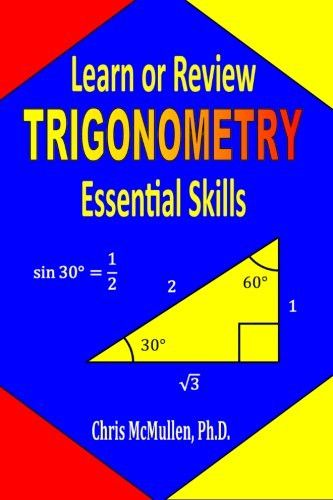 Learn or Review Trigonometry Essential Skills (Step-by-Step Math Tutorials)