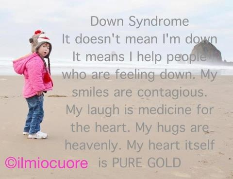 Downs Syndrome-most beautiful quote I have ever read!!
