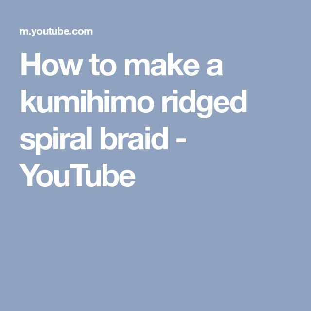 How to make a kumihimo ridged spiral braid - YouTube