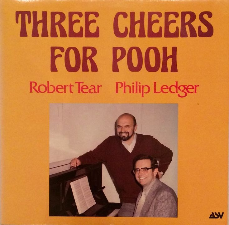 Three Cheers For Pooh : Robert Tear and Philip Ledger