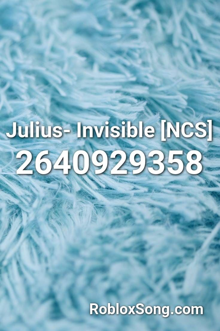julius invisible ncs roblox id roblox  codes