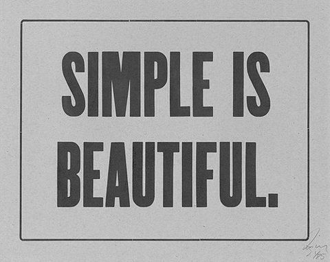 Simple is beautiful.