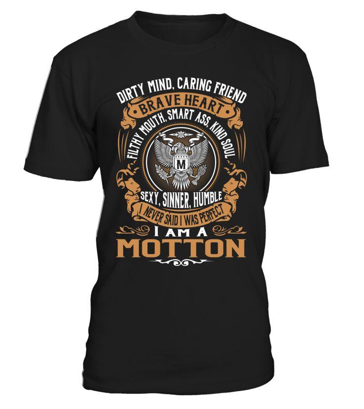 I Never Said I Was Perfect, I Am a MOTTON #Motton