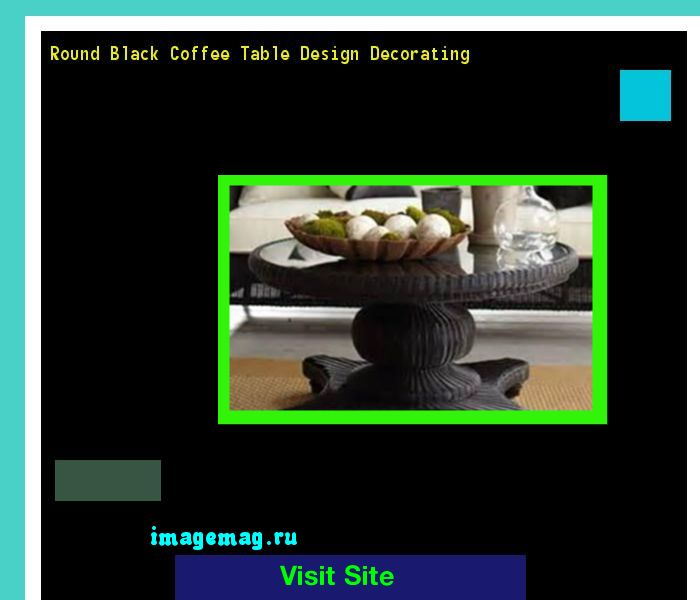 Round Black Coffee Table Design Decorating 072217 - The Best Image Search