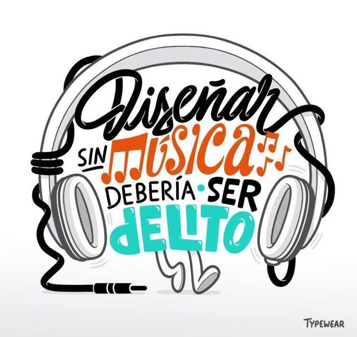 """""""Diseñar sin #música debería ser #delito """" - Pinterest"""