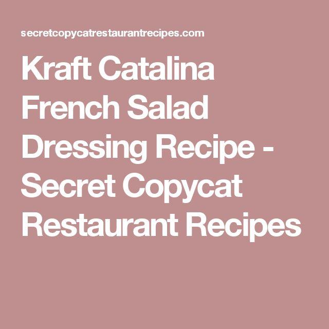Kraft Catalina French Salad Dressing Recipe - Secret Copycat Restaurant Recipes