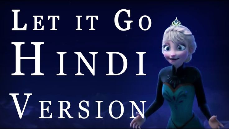 Let it Go (Frozen) - Hindi Version