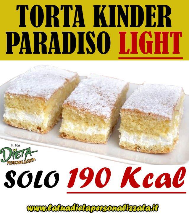 Ricetta Kinder Paradiso Light.Torta Kinder Paradiso La Ricetta Light Di Sole 190 Kcal Ricette Ricette Light Idee Alimentari