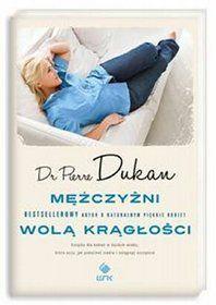 Mężczyźni wolą krągłości, dr Pierre Dukan