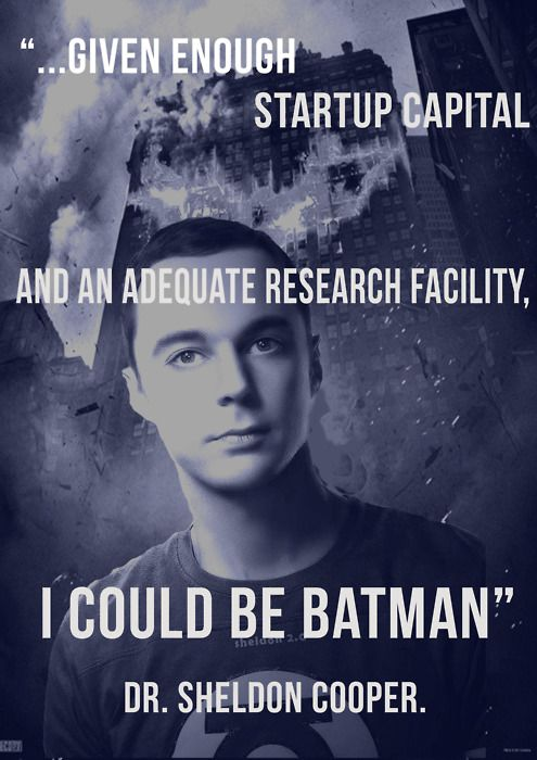 Sheldon Cooper! - The Big Bang Theory. 'I could be Batman' And