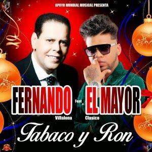 Fernando Villalona - Tabaco y Ron ft El Mayor Clasico