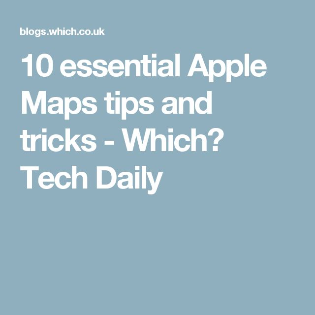 10 essential Apple Maps tips and tricks - Which? Tech Daily