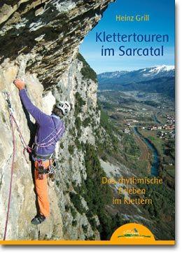 KLETTERTOUREN IM SARCATAL  Das rhythmische Erleben im Klettern Heinz Grill kam Mitte des Jahres 2000 in das Sarcatal. Mit seiner umfangreichen Erfahrung im Wiederholen und Eröffnen anspruchsvoller Routen in seinen Heimatbergen, dem Karwendel und Kaisergebirge, brachte er eine Welle von Neuerungen in ein Tal, das bereits von Ideen und Routen ausgefüllt und beinahe erschöpft war.  www.ideamontagna.it/librimontagna/libro-alpinismo-montagna.asp?cod=27