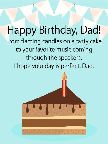 Wish your father the perfect day for his birthday This is