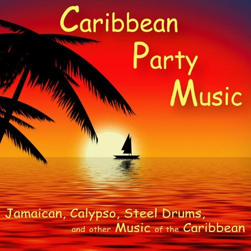 Caribbean Party Music: Jamaican, Calypso, Steel « Holiday Adds