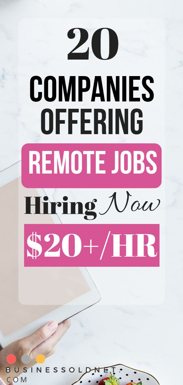 20 Companies Offering Remote Jobs Hiring Now $20+/HR