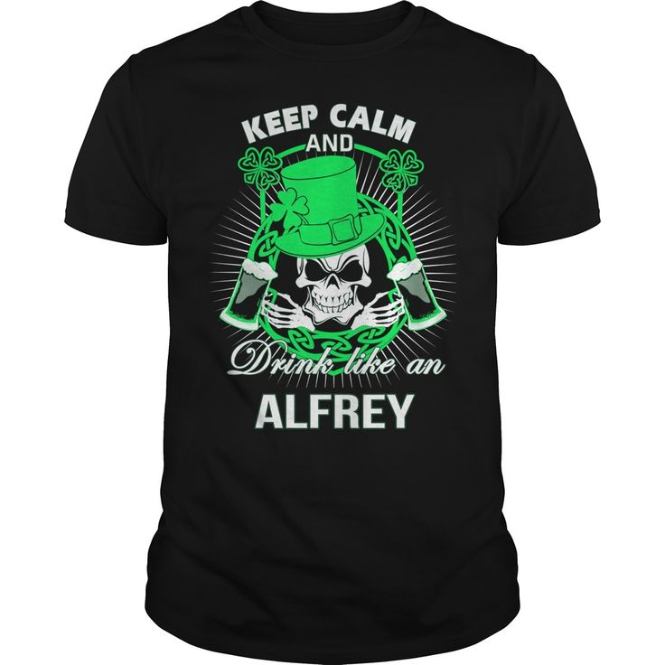 Keep Calm And Drink Like A alfrey Irish T-shirt  #gift #ideas #Popular #Everything #Videos #Shop #Animals #pets #Architecture #Art #Cars #motorcycles #Celebrities #DIY #crafts #Design #Education #Entertainment #Food #drink #Gardening #Geek #Hair #beauty #Health #fitness #History #Holidays #events #Home decor #Humor #Illustrations #posters #Kids #parenting #Men #Outdoors #Photography #Products #Quotes #Science #nature #Sports #Tattoos #Technology #Travel #Weddings #Women