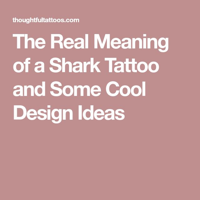 The Real Meaning of a Shark Tattoo and Some Cool Design Ideas