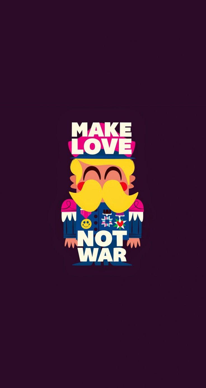 Make love not war. Tap...