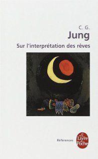 Sur l'interprétation des rêves par Carl Gustav Jung