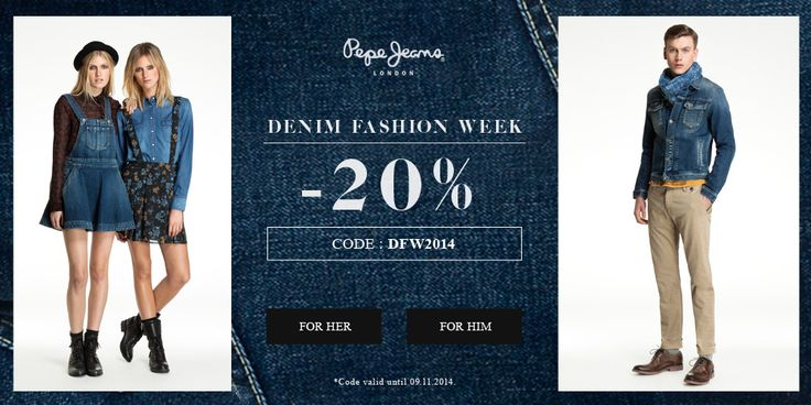 Pepe Jeans  Denim Fashion Week -20% Code: DFW2014 Code valid until 09.11.2014  www.jeansstore.com/tag/denim_pepe_jeans