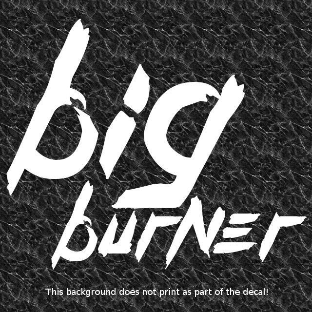 BIG BURNER DECAL STICKER ROLL COAL SUPERCHARGED BLOWN TURBO DIESEL ROLLING COAL