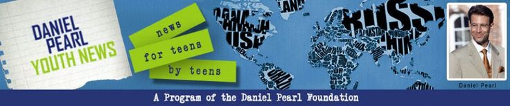 Daniel Pearl Youth News - Global new for teens by teens