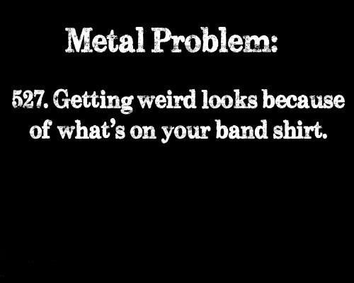 Metal Problems... Everyone should love Slayer! Even that uptight guy at Wawa! Did I give you a weird look for wearing a popped collar?