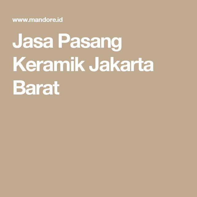Jasa Pasang Keramik Jakarta Barat