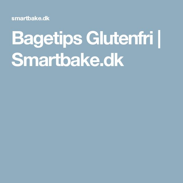 Bagetips Glutenfri | Smartbake.dk