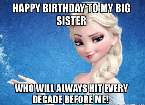 Happy Birthday Sister Meme Happy Birthday Big Sister Sister Birthday Funny Sister Meme